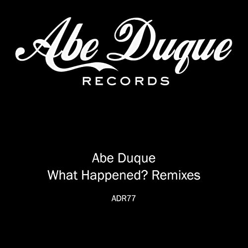 What Happened? Remixes by Abe Duque on Amazon Music - Amazon com