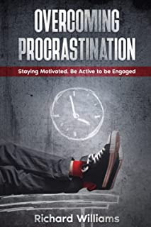 Overcoming PROCRASTINATION: Staying Motivated. Be Active to be Engaged
