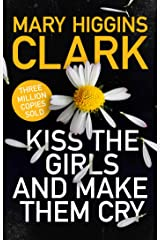 Kiss the Girls and Make Them Cry Kindle Edition
