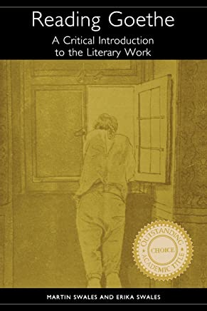 Reading Goethe: A Critical Introduction to the Literary Work
