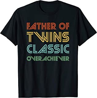 Mens Father of Twins Classic Overachiever - Funny Dad T-Shirt
