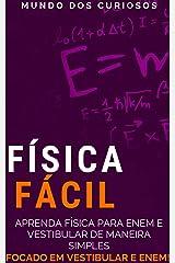 Física Fácil: Aprenda física para Enem e Vestibular de maneira simples (Enem e Vestibulares Livro 2) eBook Kindle