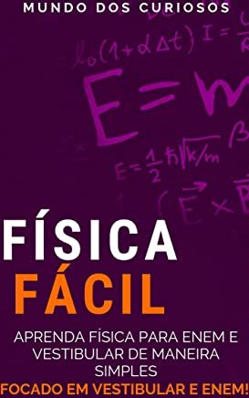 Física Fácil: Aprenda física para Enem e Vestibular de maneira simples (Enem e Vestibulares Livro 2)
