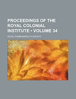 Proceedings of the Royal Colonial Institute (Volume 34)