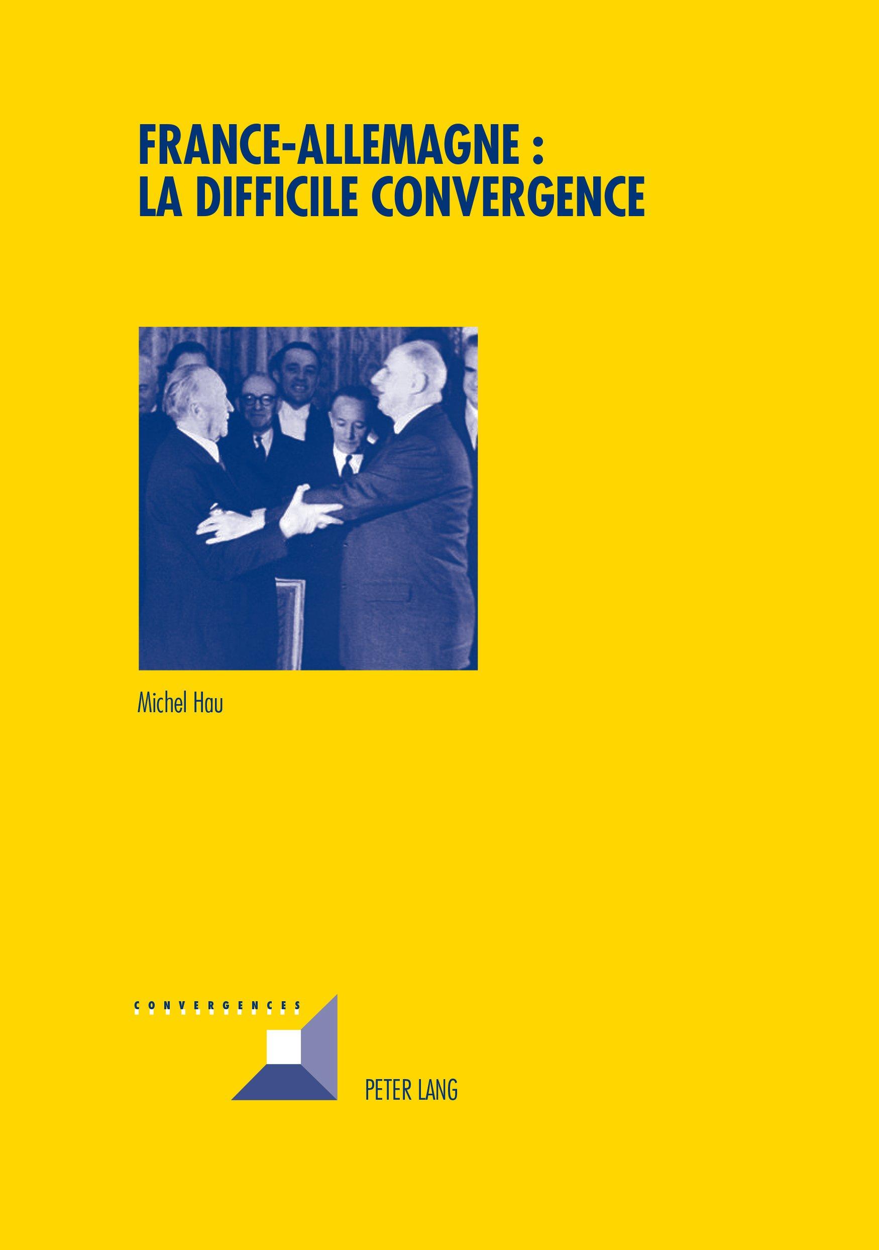 France-Allemagne : la difficile convergence (Convergences t. 84) (French Edition)