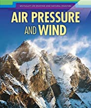 Air Pressure and Wind (Spotlight on Weather and Natural Disasters)