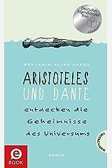 Aristoteles und Dante entdecken die Geheimnisse des Universums: Nominiert für den Deutschen Jugendliteraturpreis 2015 (German Edition) Format Kindle