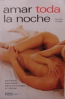 Amar toda La noche/ Loving the Whole Night: Descubre En TI Al Hombre Multiorgasmico