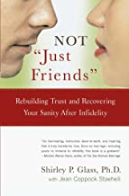 "Not ""Just Friends"": Rebuilding Trust and Recovering Your Sanity After Infidelity PDF"