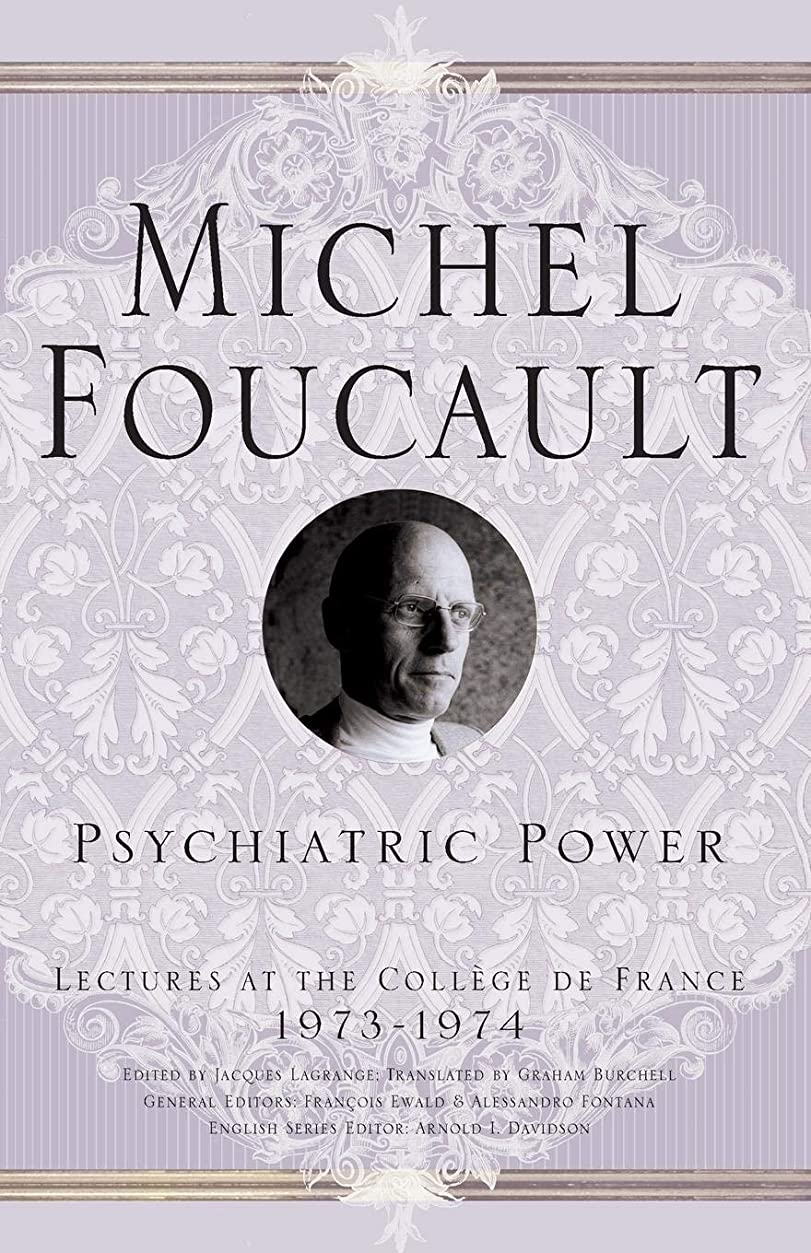 ボイコット強化編集者Psychiatric Power: Lectures at the Collège de France, 1973-1974 (Michel Foucault, Lectures at the Collège de France)