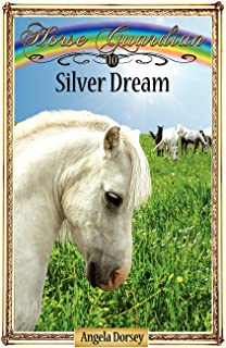 Silver Dream: Sometimes Horses Need a Little Magic