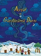 Aygül ve Gündönümü Dansı (Turkish Edition)