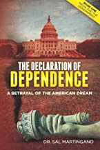 The Declaration of Dependence: A Betrayal of the American Dream