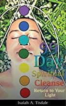 99 Day Spiritual Cleanse: Return to Your Light