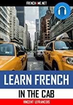 Audiobook - Learn 1000 French phrases in the cab (4 hours 58 minutes) - Vol 3: Just relax and listen - Repeat and memorize 1000 key French phrases