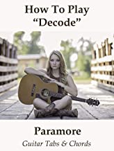 How To Play Decode By Paramore - Guitar Tabs & Chords