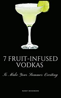 7 Fruit-Infused Vodkas to Make Your Summer Exciting