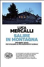 Salire in montagna: Prendere quota per sfuggire al riscaldamento globale (Einaudi. Passaggi) (Italian Edition)