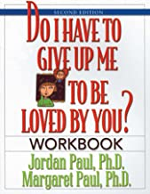 Do I Have to Give Up Me to Be Loved by You Workbook: Workbook - Second Edition (1)