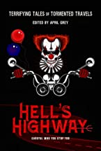 Hell's Highway: Terrifying Tales of Tormented Travels (Hell's Series Book 6)