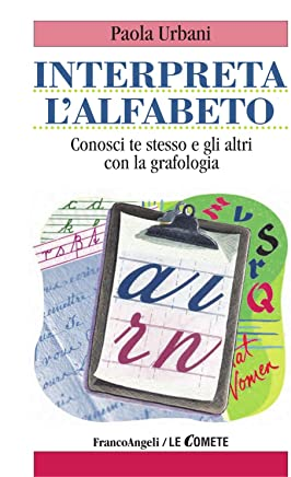Interpreta lalfabeto. Conosci te stesso e gli altri con la grafologia (Le comete Vol. 203)