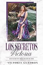 Los Secretos de Victoria: Los Secretos de la Mujer de Hoy (Spanish Edition)