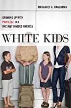 White Kids: Growing Up with Privilege in a Racially Divided America (Critical Perspectives on Youth, 1)