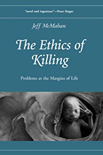 The Ethics of Killing: Problems at the Margins of Life
