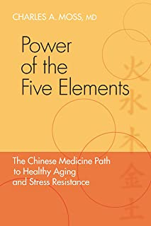 Power of the Five Elements: The Chinese Medicine Path to Healthy Aging and Stress Resistance