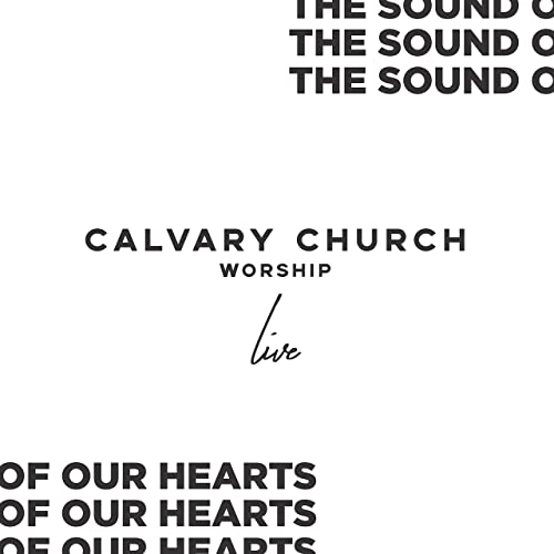 Calvary Church Worship - The Sound of Our Hearts 2019