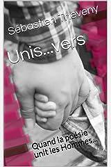 Unis...vers: Quand la poésie unit les Hommes... (Poèmes) Format Kindle
