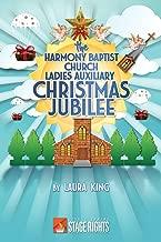 The Harmony Baptist Church Ladies Auxiliary Christmas Jubilee