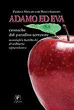 Adamo ed Eva: Cronache dal paradiso terrestre. Monologhi e battibecchi di ordinaria sopravvivenza (Italian Edition)