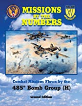 Missions by the Numbers: Combat Missions Flown by the 485h Bomb Group (H)