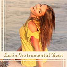 Latin Instrumental Beat (Salsa, Tango, Bachata, Rumba, Night Party, Hot Music)