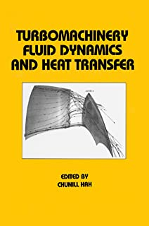 Turbomachinery Fluid Dynamics and Heat Transfer (Mechanical Engineering Book 110)