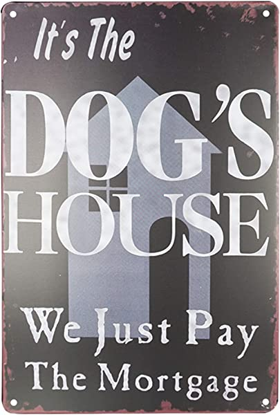SKYC It S The Dog S House We Just Pay The Mortgage Vintage Metal Tin Sign Wall Art Pub Bar Gifts For Dog Lovers Pet 8X12Inch
