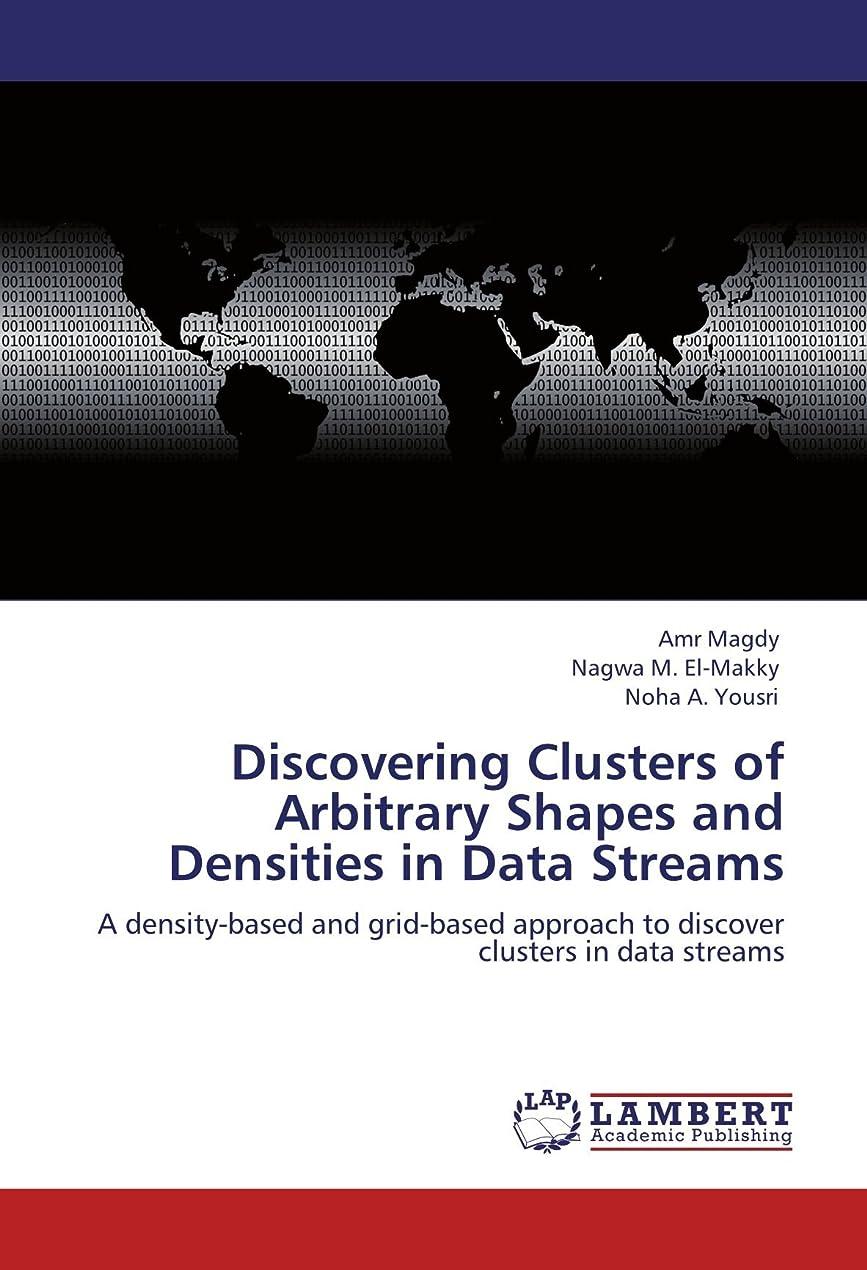 パースブラックボロウ振るう誤解を招くDiscovering Clusters of Arbitrary Shapes and Densities in Data Streams: A density-based and grid-based approach to discover clusters in data streams