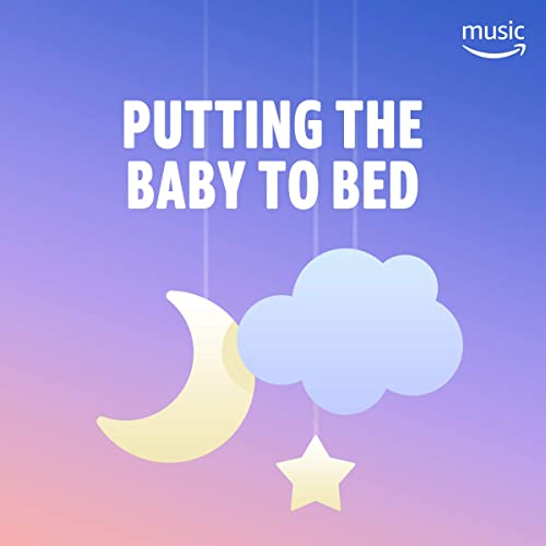 Amazon.com: Putting the Baby to Bed: Brahms Lullaby ...