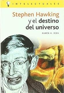 Stephen Hawking Y El Destino Del Universo/ Stephen Hawking and the Universe Destiny (Intelectuales / Intellectuals)