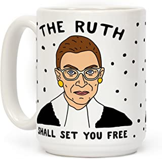 LookHUMAN The Ruth Shall Set You Free White 15 Ounce Ceramic Coffee Mug