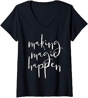 Womens Making Magic Happen Shirt For Women Mothers Day Gift V-Neck T-Shirt