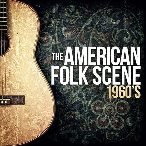 The American Folk Scene 1960s