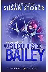 Au Secours de Bailey (Ace Sécurité t. 3) Format Kindle