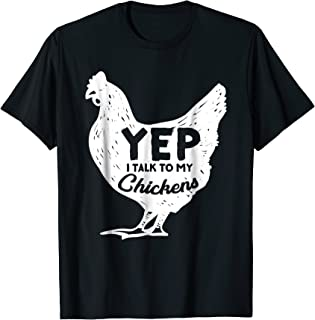 I talk to my chickens t-shirt Loves chickens Farm homestead