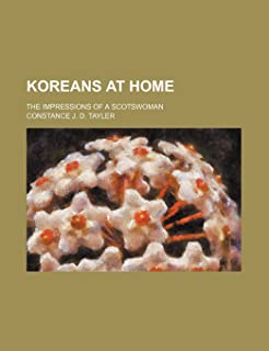 Koreans at Home; The Impressions of a Scotswoman