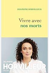 Vivre avec nos morts : Petit traité de consolation (Documents Français) Format Kindle