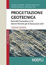 Progettazione geotecnica: Secondo l'Eurocodice 7 e le Norme Tecniche per le Costruzioni 2018 (Italian Edition)