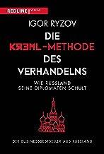 Die Kreml-Methode des Verhandelns: Wie Russland seine Diplomaten schult (German Edition)