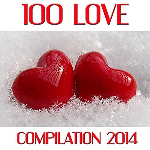 100 Love Songs (Compilation 2014) by Various artists on Amazon Music